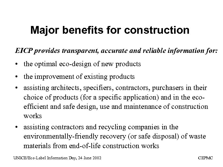 Major benefits for construction EICP provides transparent, accurate and reliable information for: • the