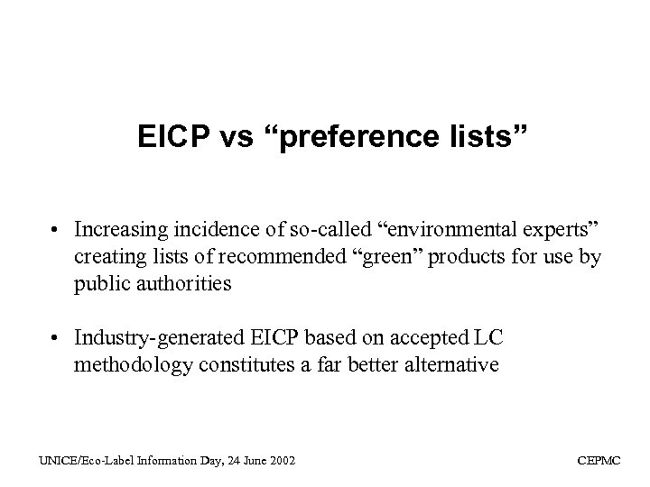 """EICP vs """"preference lists"""" • Increasing incidence of so-called """"environmental experts"""" creating lists of"""