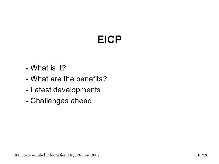 EICP - What is it? - What are the benefits? - Latest developments -