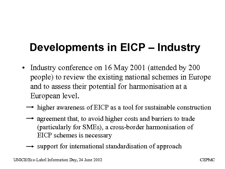 Developments in EICP – Industry • Industry conference on 16 May 2001 (attended by