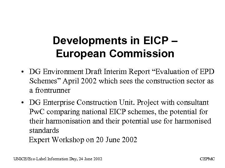 "Developments in EICP – European Commission • DG Environment Draft Interim Report ""Evaluation of"