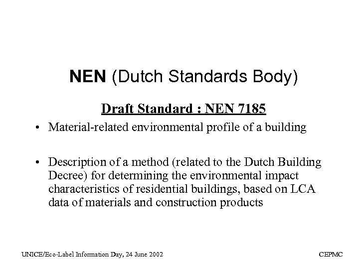 NEN (Dutch Standards Body) Draft Standard : NEN 7185 • Material-related environmental profile of