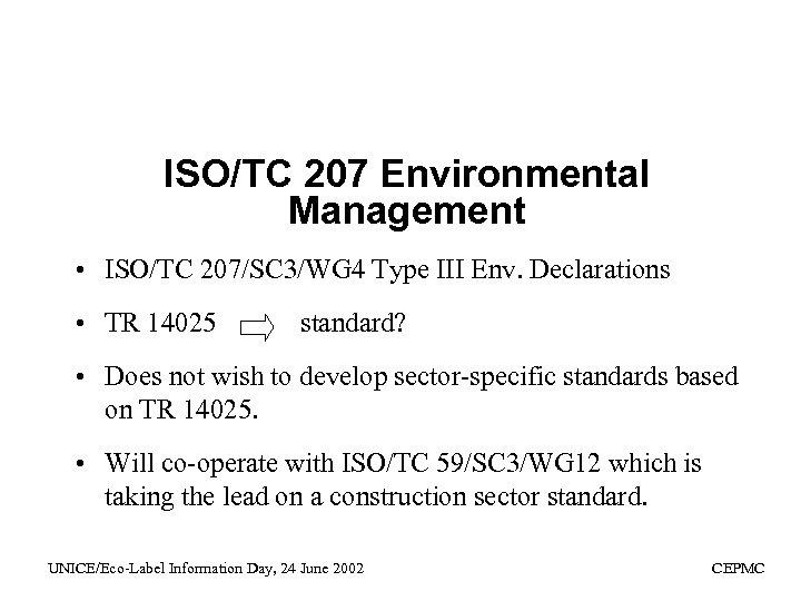 ISO/TC 207 Environmental Management • ISO/TC 207/SC 3/WG 4 Type III Env. Declarations •