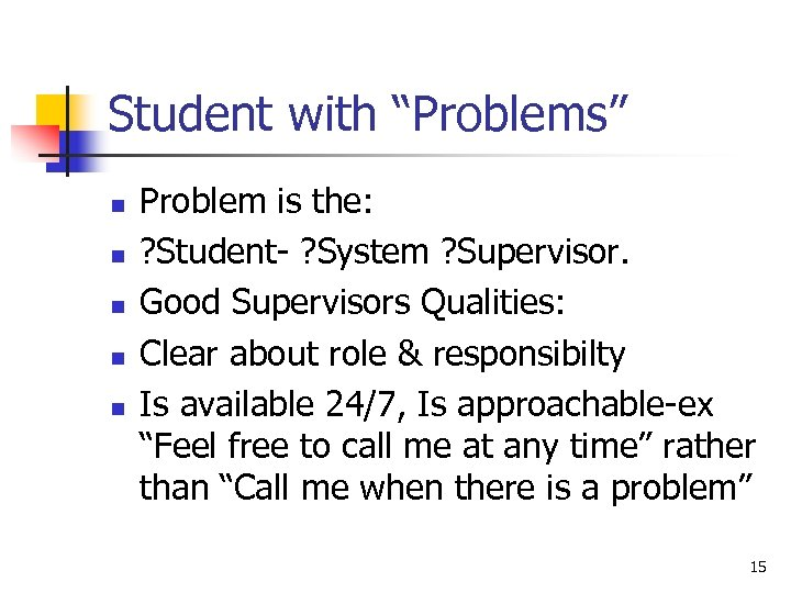 "Student with ""Problems"" n n n Problem is the: ? Student- ? System ?"