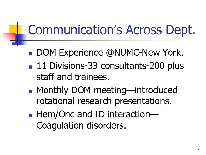 Communication's Across Dept. n n DOM Experience @NUMC-New York. 11 Divisions-33 consultants-200 plus staff