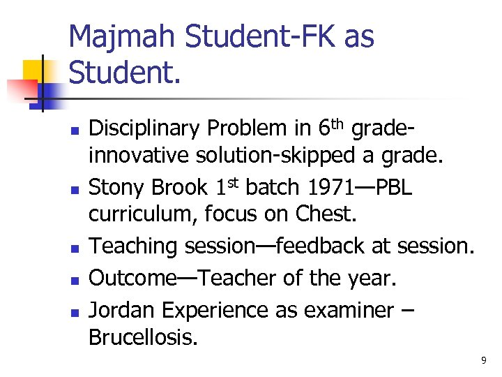 Majmah Student-FK as Student. n n n Disciplinary Problem in 6 th gradeinnovative solution-skipped