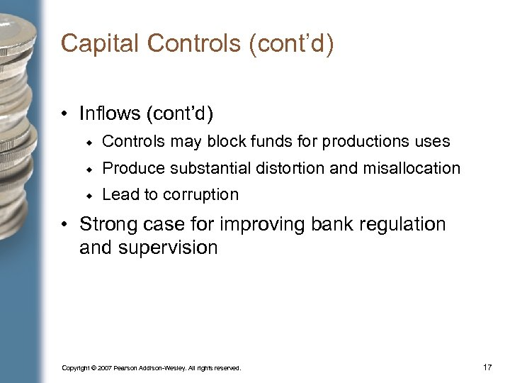 Capital Controls (cont'd) • Inflows (cont'd) Controls may block funds for productions uses Produce