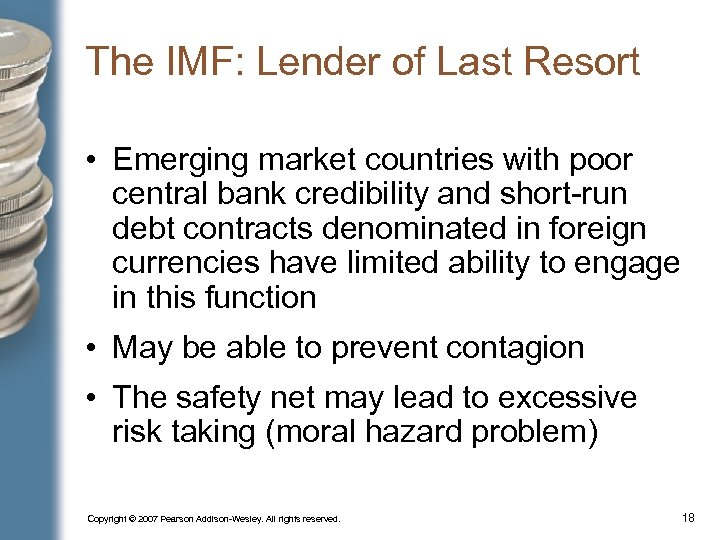 The IMF: Lender of Last Resort • Emerging market countries with poor central bank