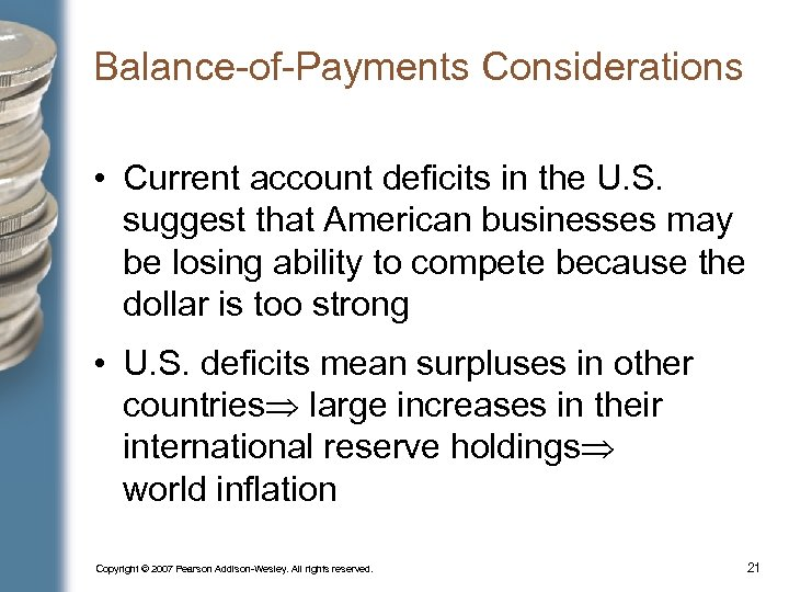 Balance-of-Payments Considerations • Current account deficits in the U. S. suggest that American businesses