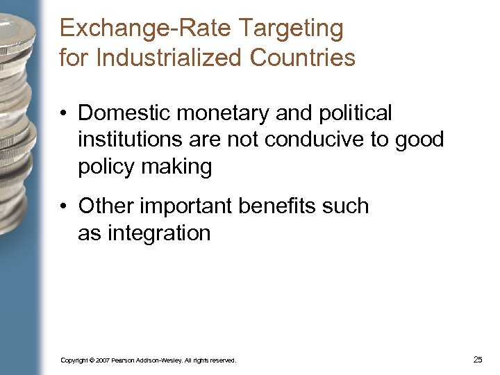 Exchange-Rate Targeting for Industrialized Countries • Domestic monetary and political institutions are not conducive