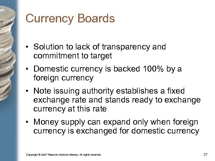 Currency Boards • Solution to lack of transparency and commitment to target • Domestic