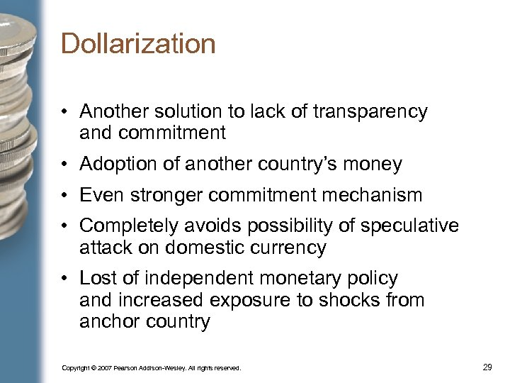 Dollarization • Another solution to lack of transparency and commitment • Adoption of another