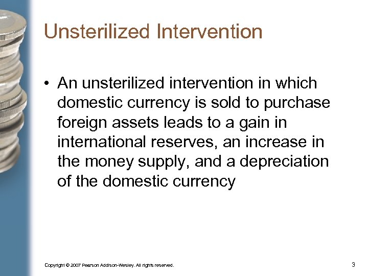 Unsterilized Intervention • An unsterilized intervention in which domestic currency is sold to purchase