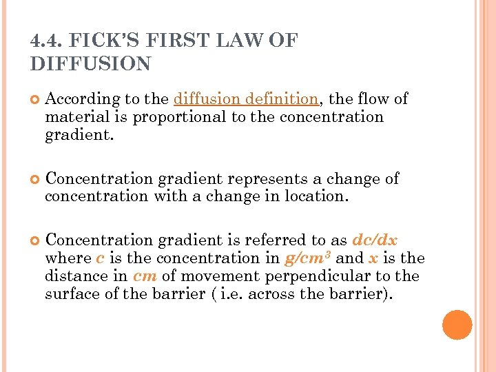 4. 4. FICK'S FIRST LAW OF DIFFUSION According to the diffusion definition, the flow