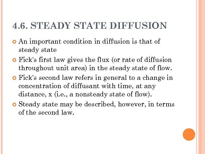 4. 6. STEADY STATE DIFFUSION An important condition in diffusion is that of steady