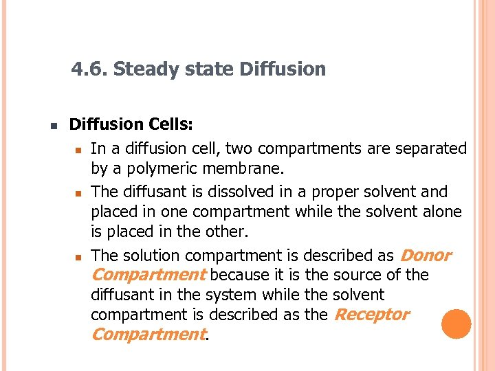 4. 6. Steady state Diffusion n Diffusion Cells: n In a diffusion cell, two