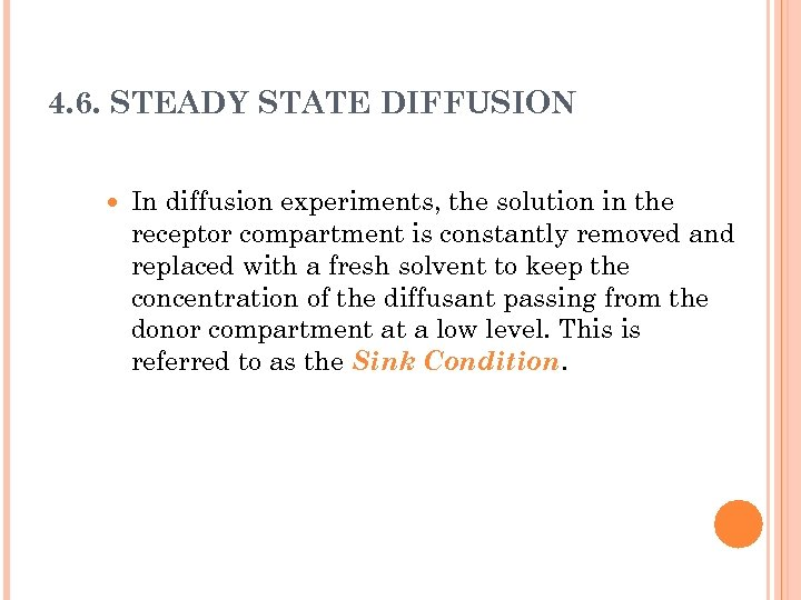 4. 6. STEADY STATE DIFFUSION In diffusion experiments, the solution in the receptor compartment