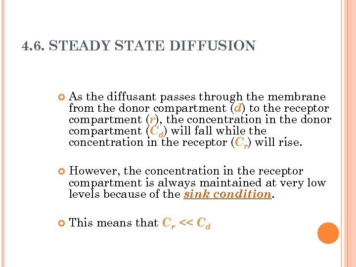 4. 6. STEADY STATE DIFFUSION As the diffusant passes through the membrane from the