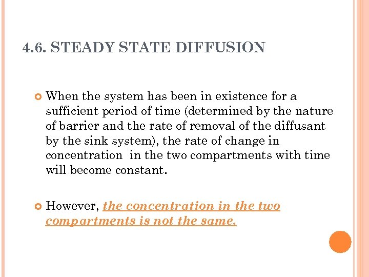 4. 6. STEADY STATE DIFFUSION When the system has been in existence for a