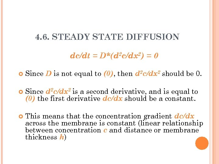 4. 6. STEADY STATE DIFFUSION dc/dt = D*(d 2 c/dx 2) = 0 Since