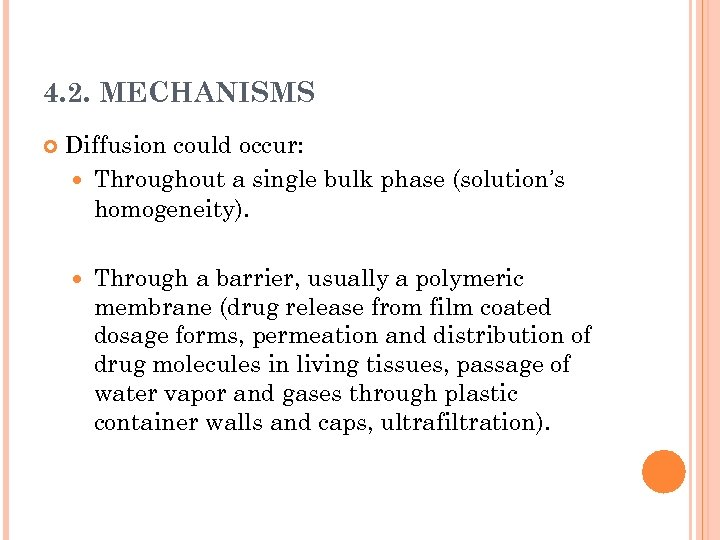 4. 2. MECHANISMS Diffusion could occur: Throughout a single bulk phase (solution's homogeneity). Through