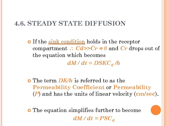 4. 6. STEADY STATE DIFFUSION If the sink condition holds in the receptor compartment
