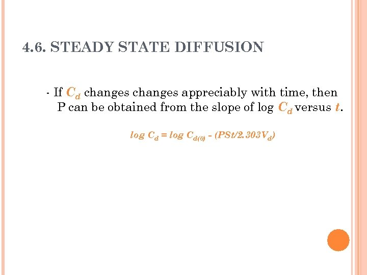 4. 6. STEADY STATE DIFFUSION - If Cd changes appreciably with time, then P