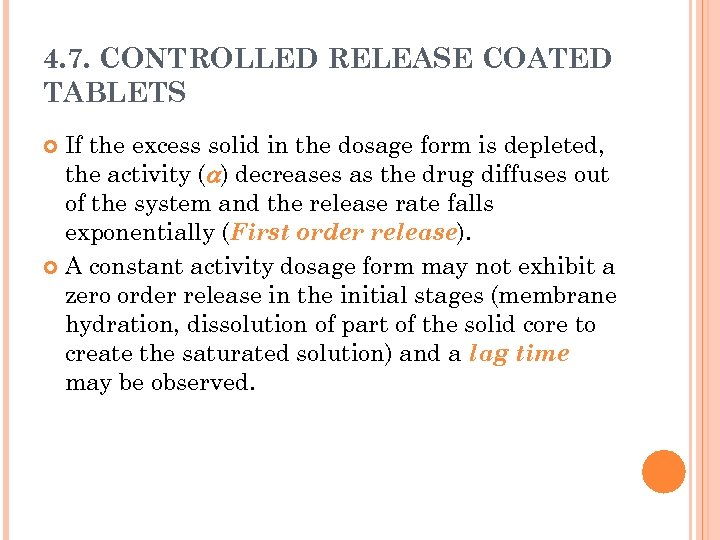4. 7. CONTROLLED RELEASE COATED TABLETS If the excess solid in the dosage form