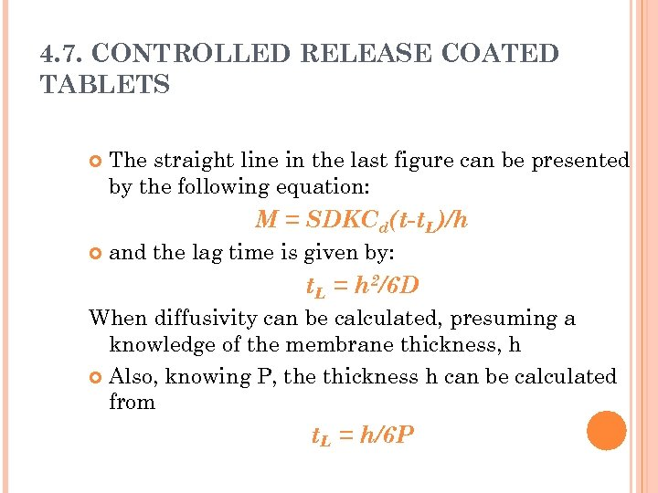 4. 7. CONTROLLED RELEASE COATED TABLETS The straight line in the last figure can