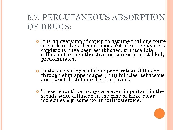 5. 7. PERCUTANEOUS ABSORPTION OF DRUGS: It is an oversimplification to assume that one