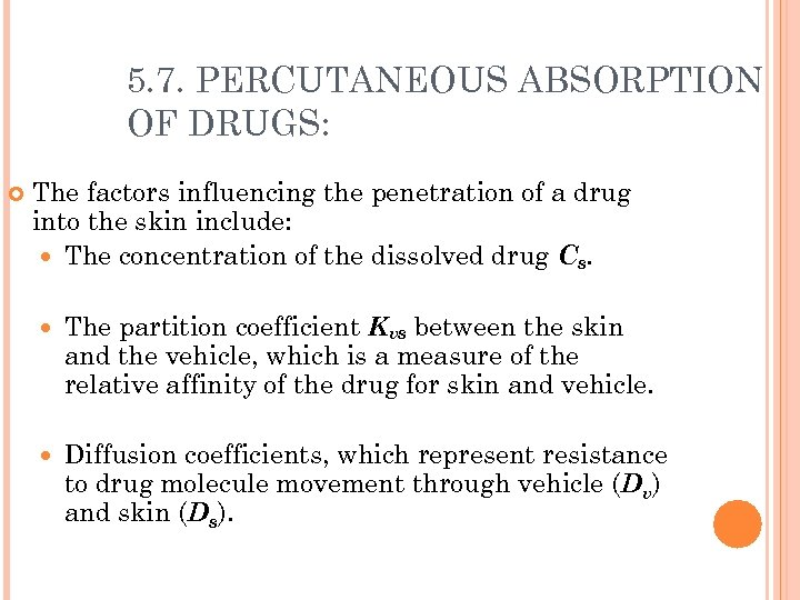 5. 7. PERCUTANEOUS ABSORPTION OF DRUGS: The factors influencing the penetration of a drug
