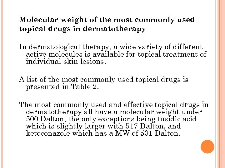Molecular weight of the most commonly used topical drugs in dermatotherapy In dermatological therapy,