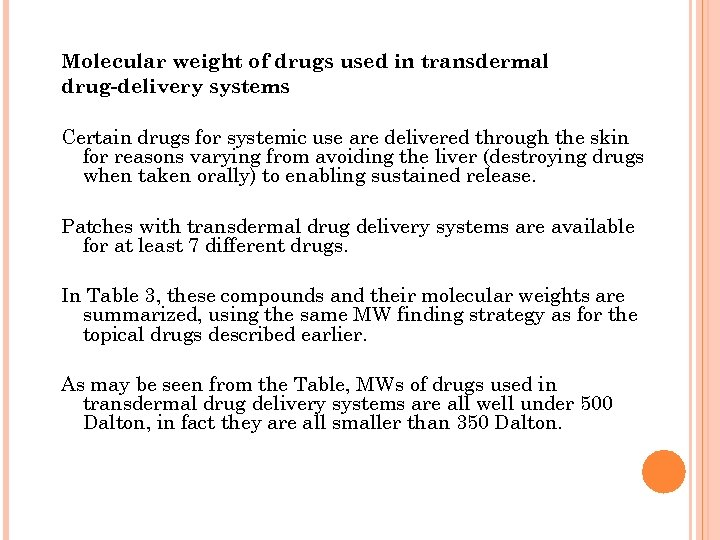 Molecular weight of drugs used in transdermal drug-delivery systems Certain drugs for systemic use