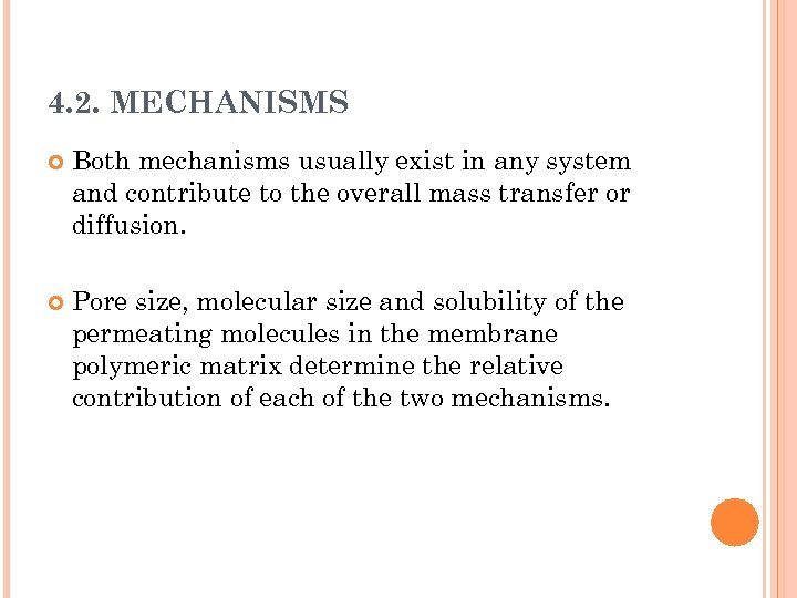 4. 2. MECHANISMS Both mechanisms usually exist in any system and contribute to the
