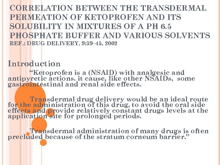 CORRELATION BETWEEN THE TRANSDERMAL PERMEATION OF KETOPROFEN AND ITS SOLUBILITY IN MIXTURES OF A