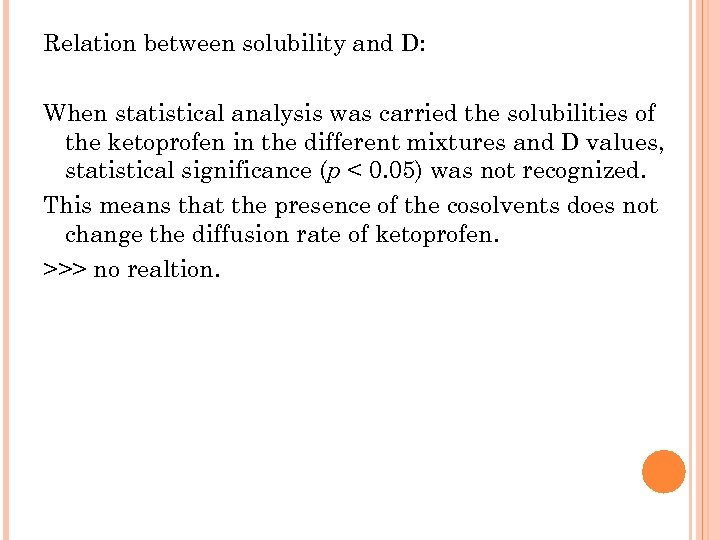 Relation between solubility and D: When statistical analysis was carried the solubilities of the