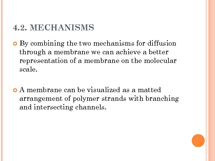 4. 2. MECHANISMS By combining the two mechanisms for diffusion through a membrane we