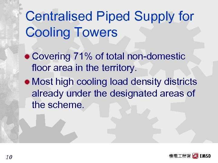 Centralised Piped Supply for Cooling Towers ® Covering 71% of total non-domestic floor area