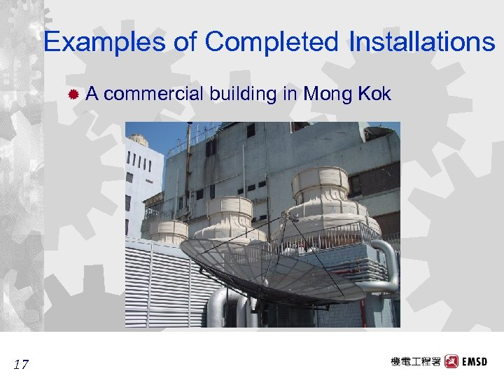 Examples of Completed Installations ®A 17 17 commercial building in Mong Kok