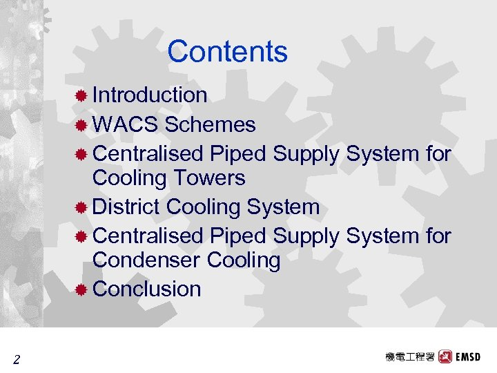 Contents ® Introduction ® WACS Schemes ® Centralised Piped Supply System for Cooling Towers