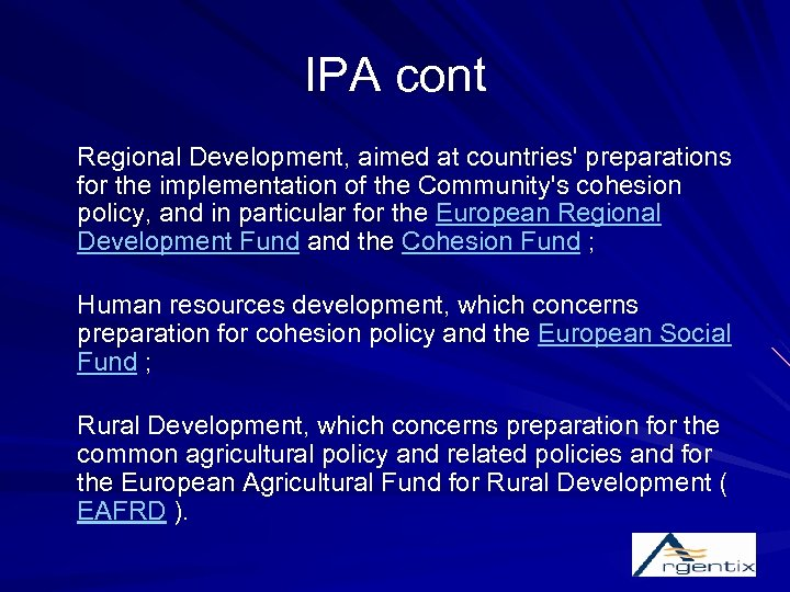 IPA cont Regional Development, aimed at countries' preparations for the implementation of the Community's