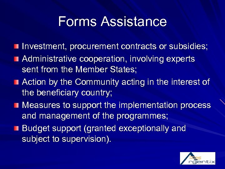Forms Assistance Investment, procurement contracts or subsidies; Administrative cooperation, involving experts sent from the