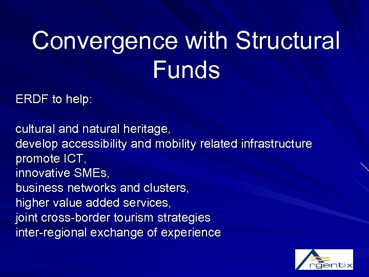 Convergence with Structural Funds ERDF to help: cultural and natural heritage, develop accessibility and