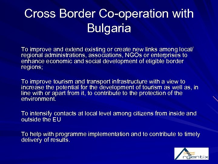 Cross Border Co-operation with Bulgaria To improve and extend existing or create new links