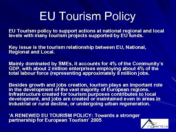EU Tourism Policy EU Tourism policy to support actions at national regional and local