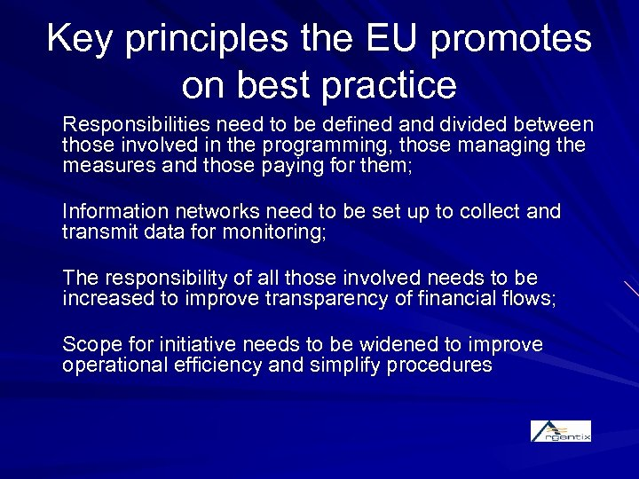 Key principles the EU promotes on best practice Responsibilities need to be defined and
