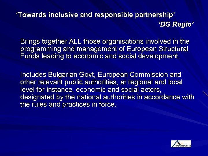 'Towards inclusive and responsible partnership' 'DG Regio' Brings together ALL those organisations involved in