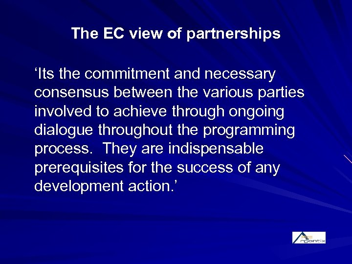 The EC view of partnerships 'Its the commitment and necessary consensus between the various