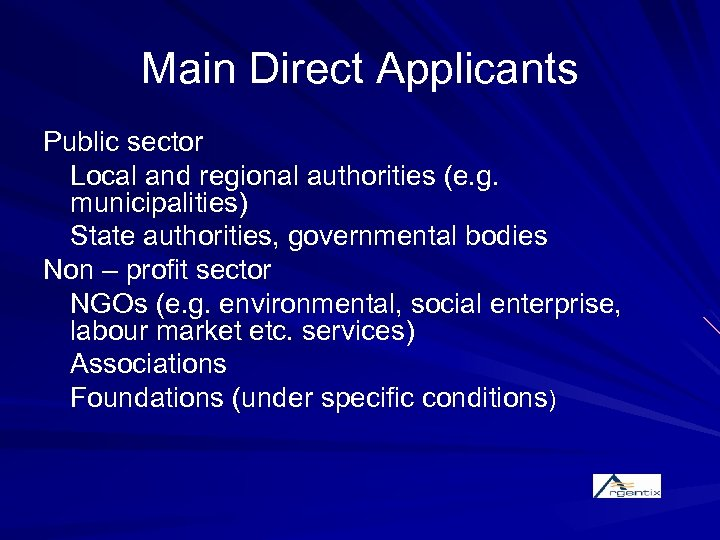 Main Direct Applicants Public sector Local and regional authorities (e. g. municipalities) State authorities,