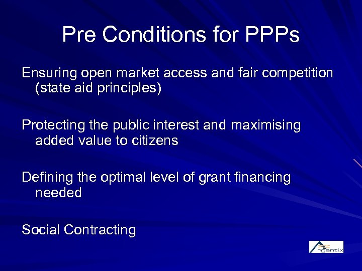 Pre Conditions for PPPs Ensuring open market access and fair competition (state aid principles)